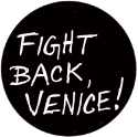 Fight Back, Venice!